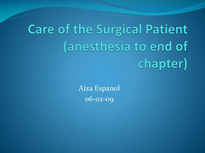 care of the surgical patient anesthesia to end of chapter n.