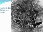 heinkel he 111 bomber over london