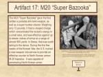 artifact 17 m20 super bazooka