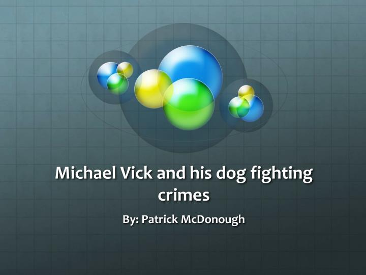 michael vick and his dog fighting crimes n.