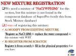 new mixture registration