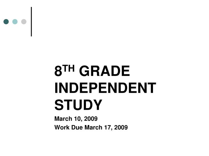 8 th grade independent study n.