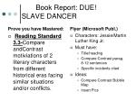 book report due slave dancer