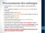 processamento dos embargos