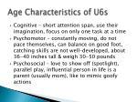 age characteristics of u6s