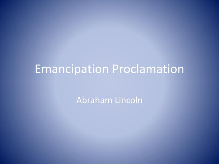 emancipation proclamation n.