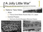 a jolly little war millions rush off to war expecting to be home for christmas