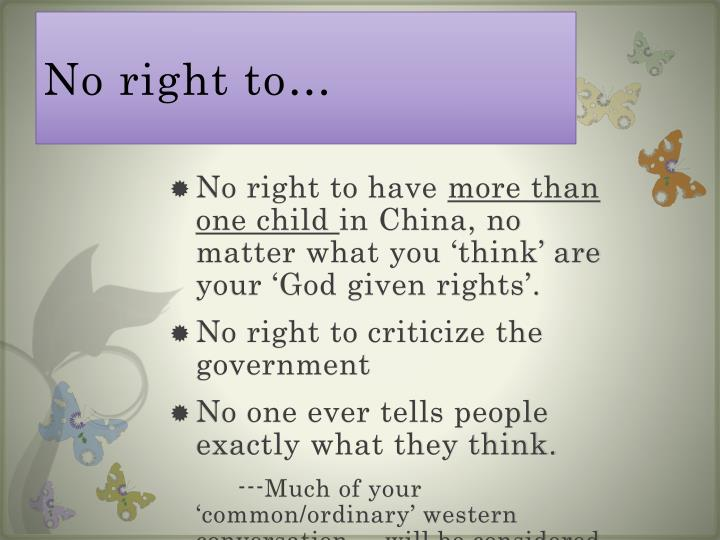 No right to…