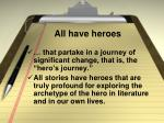 all have heroes