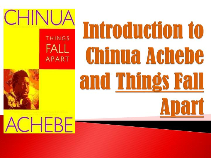 introduction to chinua achebe and things fall apart n.