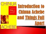 introduction to chinua achebe and things fall apart
