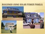 buildings using solar power panels