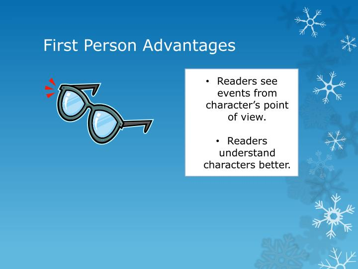 First Person Advantages