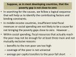 suppose as in most developing countries that the poverty gap is not close to zero