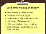 let s review collision theory