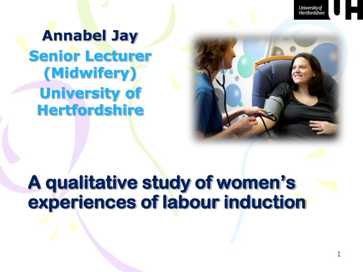 a qualitative study of women s experiences of labour induction n.