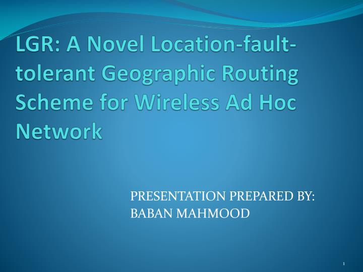 lgr a novel location fault tolerant geographic routing scheme for wireless ad hoc network n.