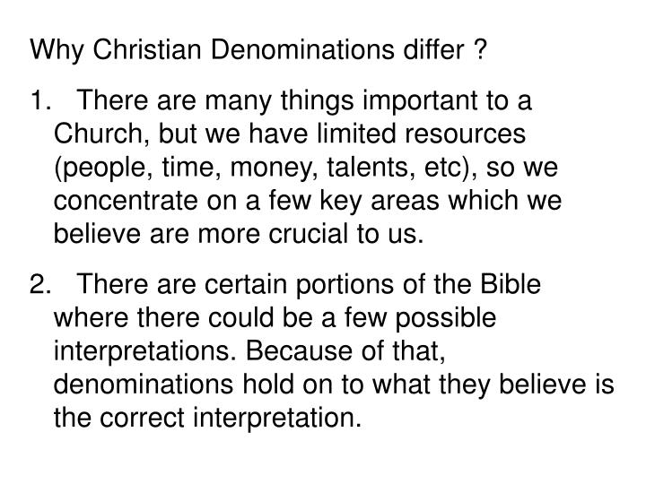 Why Christian Denominations differ ?