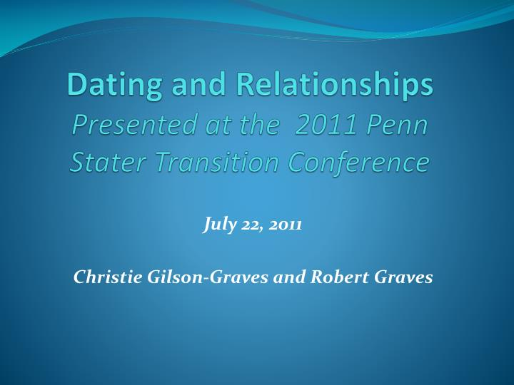dating and relationships presented at the 2011 penn stater transition conference n.