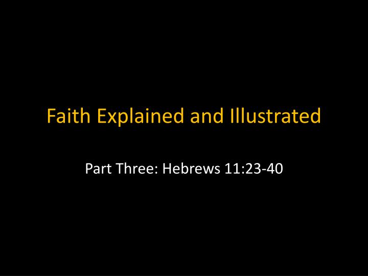 faith explained and illustrated n.
