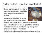 fuglen er d d lenge leve psykologien