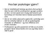hva b r psykologer gj re