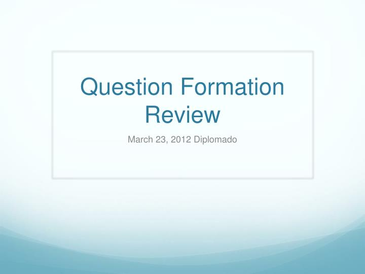 question formation review n.