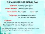 the auxiliary or modal can