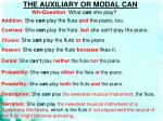the auxiliary or modal can1