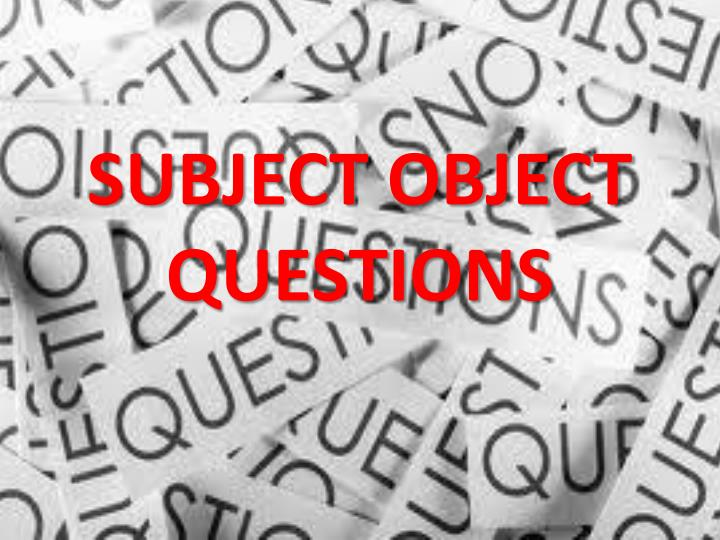 subject object questions n.