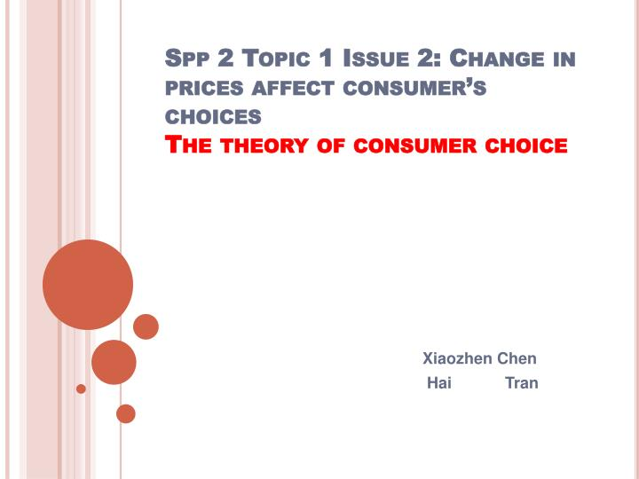 spp 2 topic 1 issue 2 change in prices affect consumer s choices the theory of consumer choice n.
