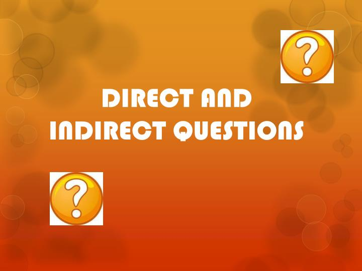 direct and indirect questions n.