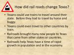 how did rail roads change texas