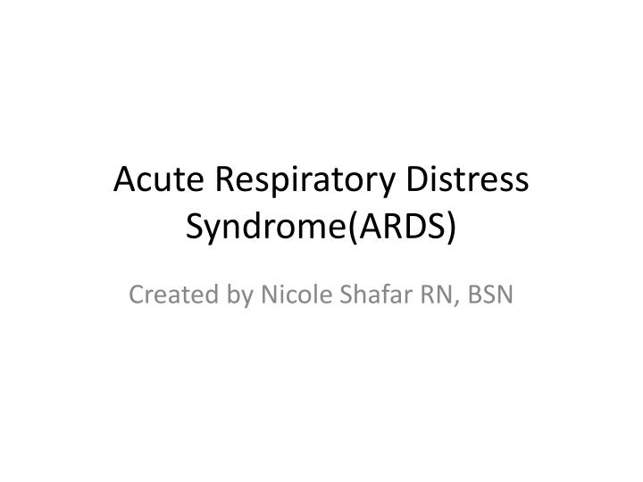 acute respiratory distress syndrome ards n.