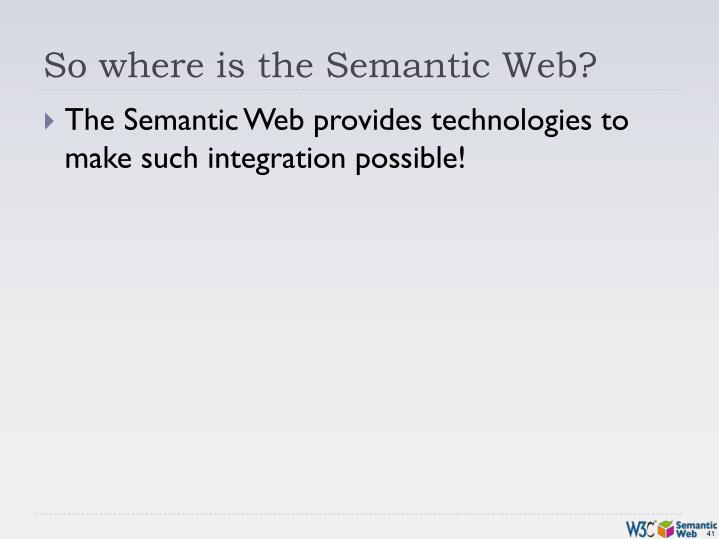 So where is the Semantic Web?