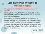 let s switch our thoughts to attitude actions