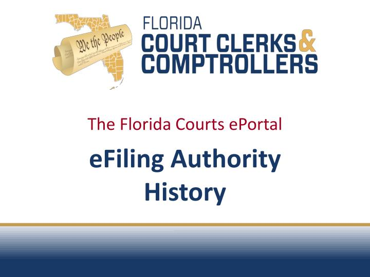 the florida courts eportal efiling authority history n.