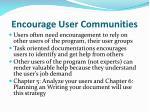 encourage user communities