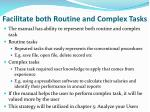 facilitate both routine and complex tasks