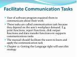 facilitate communication tasks