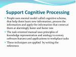 support cognitive processing