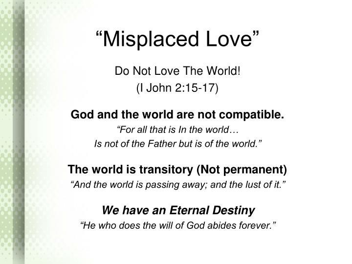"""""""Misplaced Love"""""""