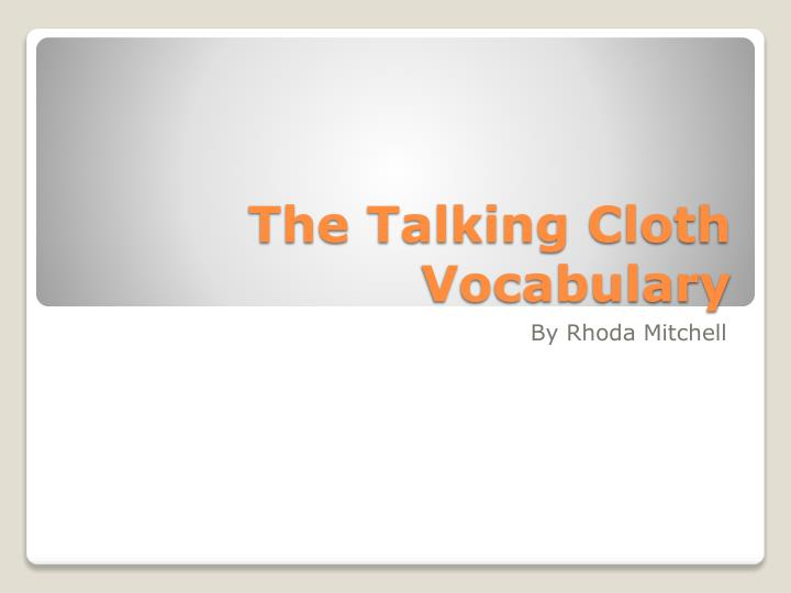 the talking cloth vocabulary n.