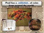 paul has a of coins from around the world