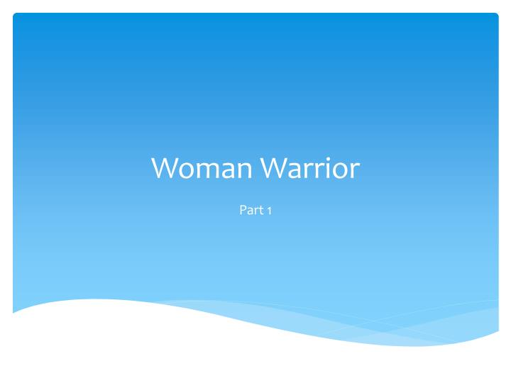 woman warrior n.