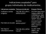 indicaciones aceptadas para grupos individuales de medicamentos