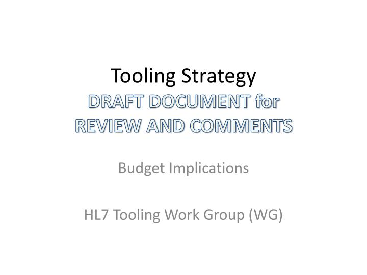 tooling strategy draft document for review and comments n.