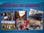wycieczka do londynu j eden z etap w projektu