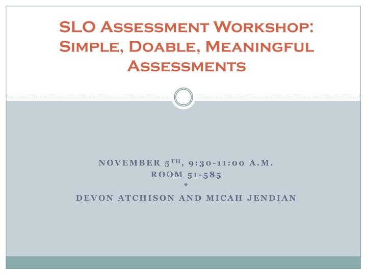 slo assessment workshop simple doable meaningful assessments n.