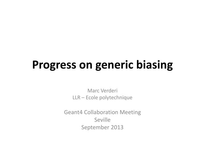 progress on generic biasing n.